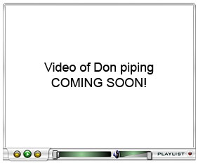 Video of Don piping goes here